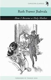 HOW I BECAME A HOLY MOTHER by Ruth Prawer Jhabvala