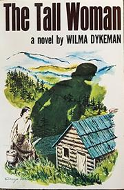 THE TALL WOMAN by Wilma Dykeman