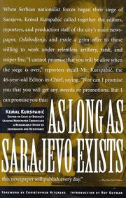 AS LONG AS SARAJEVO EXISTS by Kemal Kurspahic