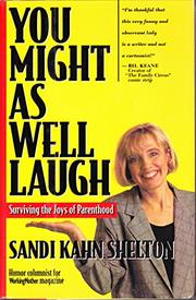 YOU MIGHT AS WELL LAUGH by Sandi Kahn Shelton