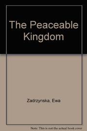 THE PEACEABLE KINGDOM by Ewa Zadrzynska