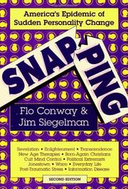 SNAPPING: America's Epidemic of Sudden Personality Change by Flo & Jim Siegelman Conway
