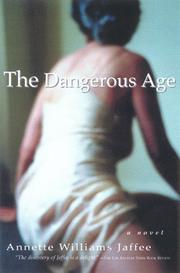 THE DANGEROUS AGE by Annette Williams Jaffee