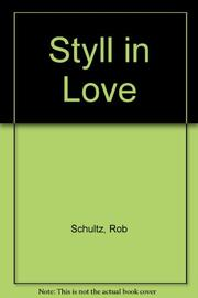 STYLL IN LOVE by Rob Schultz