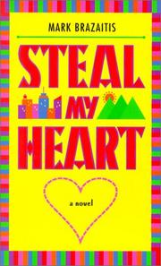 STEAL MY HEART by Mark Brazaitis