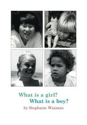 WHAT IS A GIRL? WHAT IS A BOY? by Stephanie Waxman