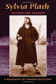 SYLVIA PLATH: Method and Madness by Edward Butscher