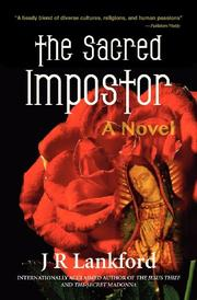 THE SACRED IMPOSTOR by J R Lankford