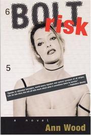 BOLT RISK by Ann Wood