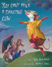YOU CAN'T MILK A DANCING COW by Tom Dunsmuir