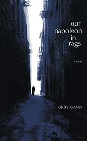 OUR NAPOLEON IN RAGS by Kirby Gann