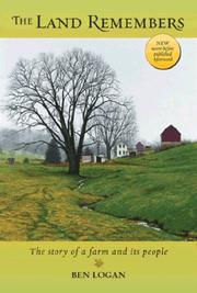 THE LAND REMEMBERS: The Story of a Farm and Its People by Ben Logan