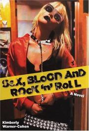 SEX, BLOOD AND ROCK 'N' ROLL by Kimberly Warner-Cohen