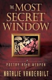 THE MOST SECRET WINDOW by Natalie Vanderbilt
