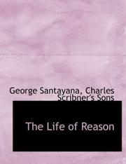 THE LIFE OF REASON by George Santayana