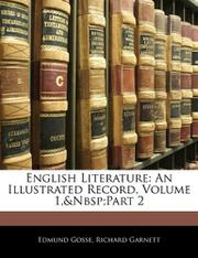 ENGLISH LITERATURE by Garnett & Gosse
