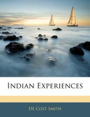 INDIAN EXPERIENCES by  Smith