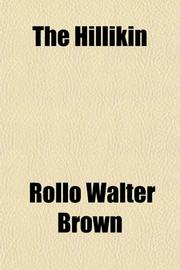 THE HILLIKIN by Rollo Walter Brown