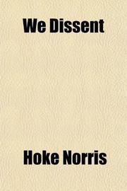 WE DISSENT by Hoke Ed. Norris