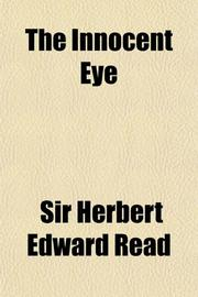 THE INNOCENT EYE by Herbert Read