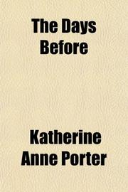 THE DAYS BEFORE by Katherine Anne Porter