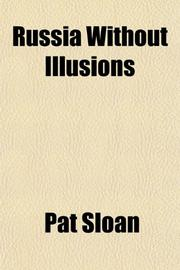 RUSSIA WITHOUT ILLUSIONS by Pat Sloan