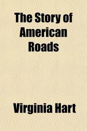 THE STORY OF AMERICAN ROADS by Val Hart