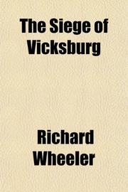THE SIEGE OF VICKSBURG by Richard Wheeler