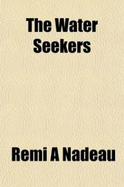 THE WATER SEEKERS by Remi A. Nadeau