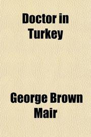 DOCTOR IN TURKEY by George B. Mair