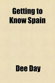 GETTING TO KNOW SPAIN by Dorothy Day