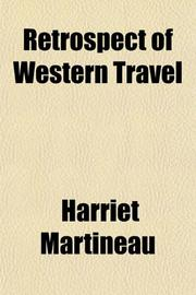 RETROSPECT OF WESTERN TRAVEL by Harriet Martineau