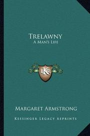 TRELAWNY: A Man's Life by Margaret Armstrong