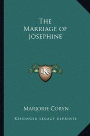THE MARRIAGE OF JOSEPHINE by Marjorie Coryn