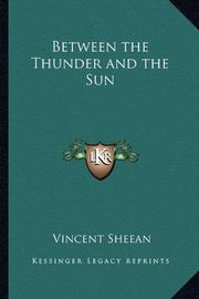 BETWEEN THE THUNDER AND THE SUN by Vincent Sheean