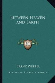 BETWEEN HEAVEN AND EARTH by Frans Werfel