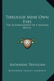 THROUGH MINE OWN EYES by Katharine Trevelyan