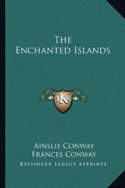 THE ENCHANTED ISLANDS by Ainslie & Frances Conway