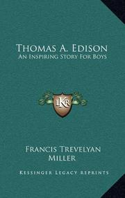 THOMAS A. EDISON by Francis Trevelyan Miller