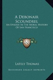 A DEBONAIR SCOUNDREL by Lately Thomas