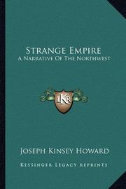 STRANGE EMPIRE by Joseph Kinsey Howard