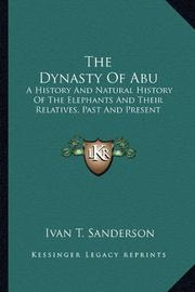 THE DYNASTY OF ABU by Ivan T. Sanderson
