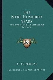THE NEXT HUNDRED YEARS by C. C. Furnas