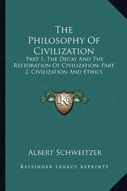 THE PHILOSOPHY OF CIVILIZATION by Albert W. Schweitzer