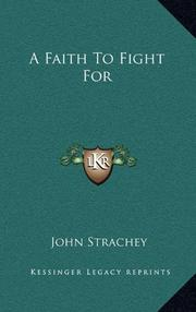A FAITH TO FIGHT FOR by John Strachey