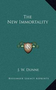 THE NEW IMMORTALITY by J. W. Dunne