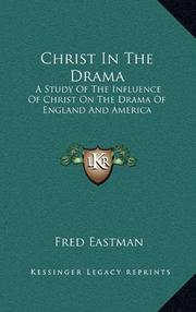 CHRIST IN THE DRAMA by Fred Eastman