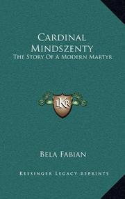 CARDINAL MINDSZENTY by Bela Fabian