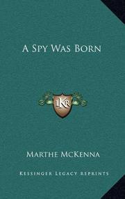 A SPY WAS BORN by Marth McKenna