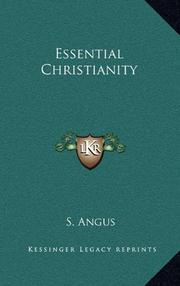 ESSENTIAL CHRISTIANITY by S. Angus